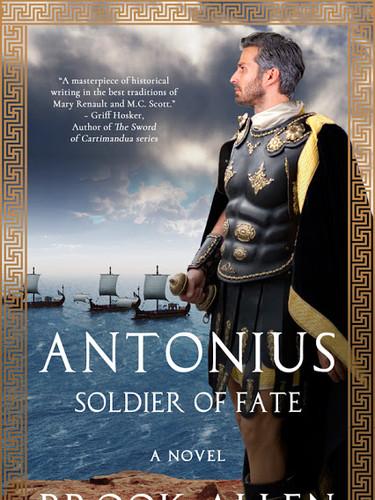 Antonius: Soldier of Fate by Brook Allen