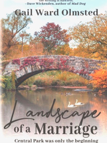 Landscape of a Marriage (Central Park Was Only the Beginning) by Gail Ward Olmsted