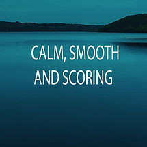 CALM SMOOTH and SCORING.jpg
