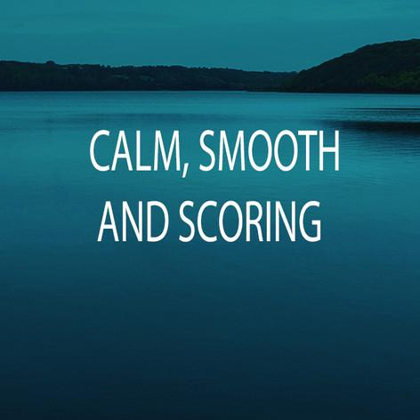 CALM SMOOTH and SCORING.jpg