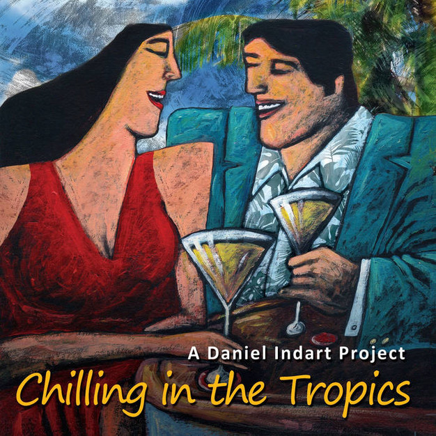 DANIEL INDART PROJECT - CHILLING IN THE TROPICS