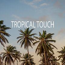 Tropicaltouch.jpg