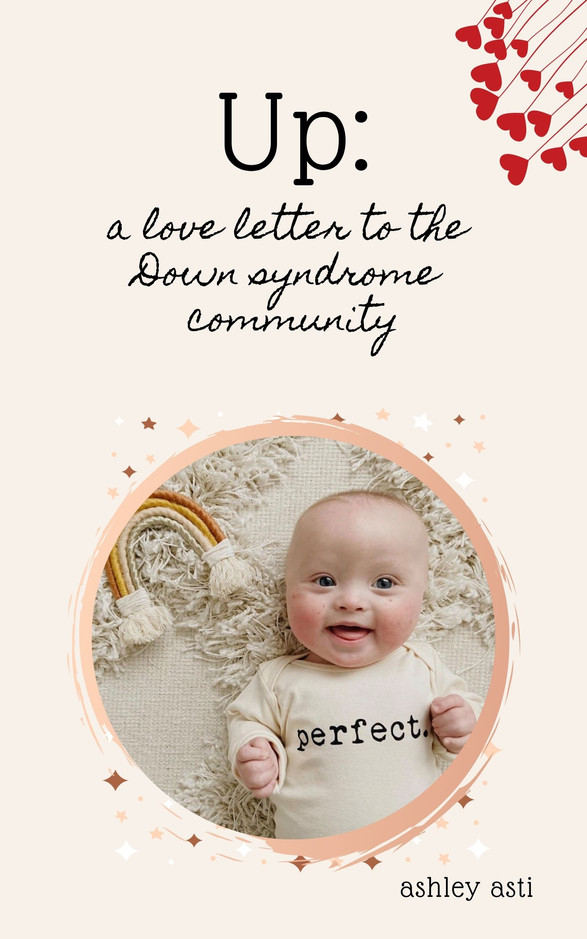 Up: A Love Letter to the Down Syndrome Community