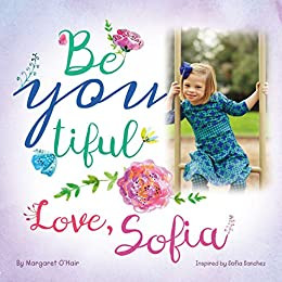 Be You Tiful - Love, Sofia
