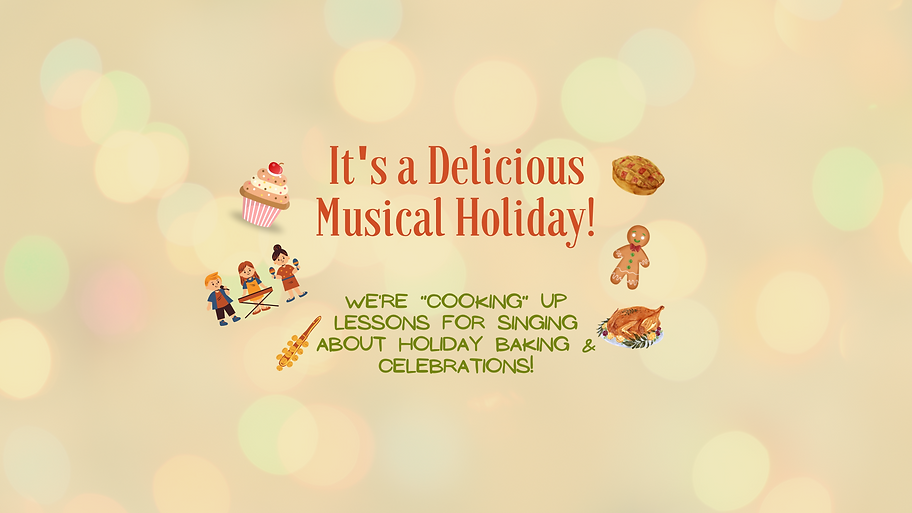 we're cooking up lessons for singing about holiday baking & celebrations! And you're invit