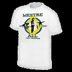 Eddy Crowder Mestre of em all Shirt weiß