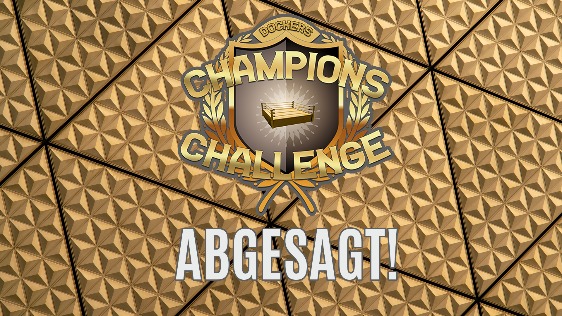 CHAMPIONS CHALLENGE CANCELED!