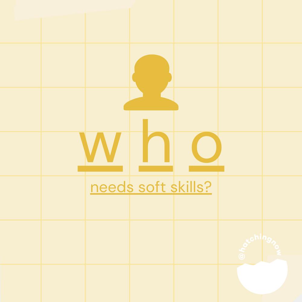 who needs soft skills