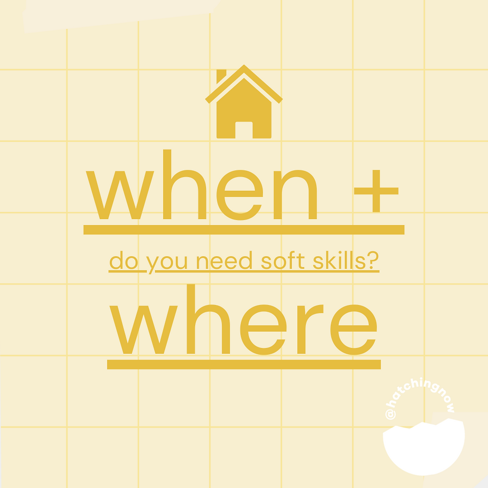 When and where do you need soft skills