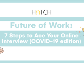 Future of Work | 7 Steps to Ace Your Online Interview (COVID-19 edition)