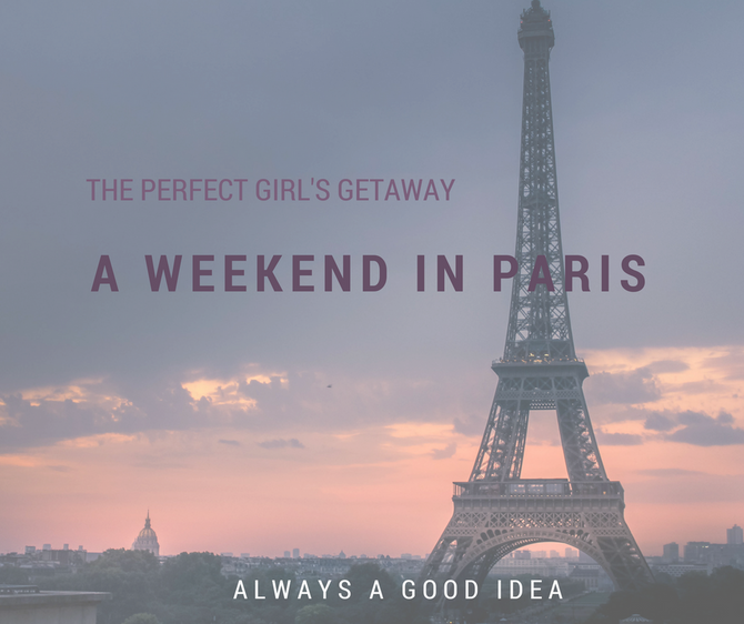 A Girl's Weekend in Paris