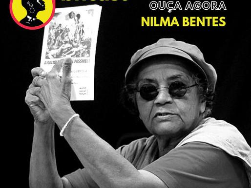 Ouça agora o 3ºep do #BNCast com Nilma Bentes