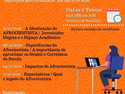 As inscrições para o Webinário Afrocientista foram prorrogadas até amanhã 28/10