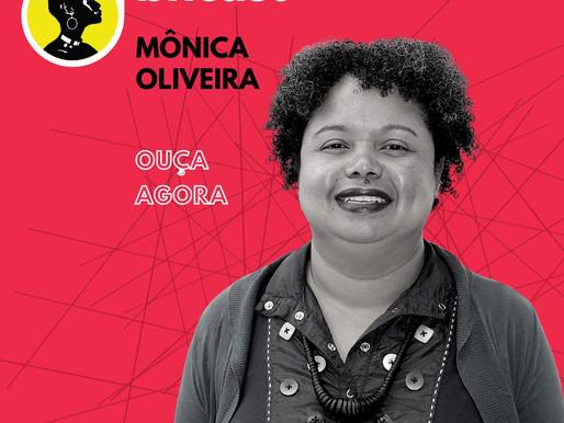 Sexto episódio do #BNCast com Mônica Oliveira