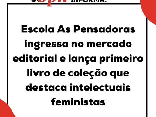 Escola As Pensadoras ingressa no mercado editorial e lança primeiro livro