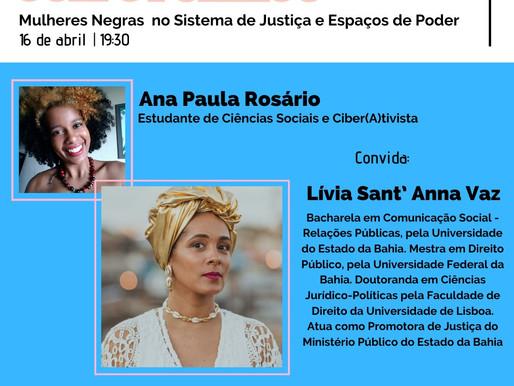 Hoje as 19h30, live com o tema: Mulheres Negras no Judiciário e nos Espaços de Poder.