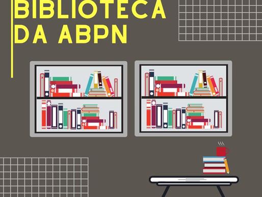 #OPORTUNIDADE - Aproveite o tempo livre e conheça a Biblioteca da ABPN!