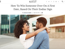 From Bustle: How To Win Someone Over On A First Date, Based On Their Zodiac Sign