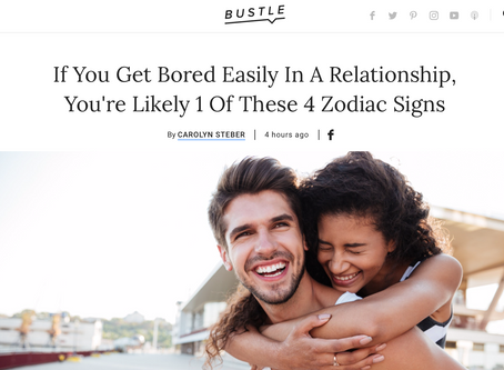 From Bustle: If You Get Bored Easily in a Relationship, You're Likely 1 Of These 4 Zodiac Signs