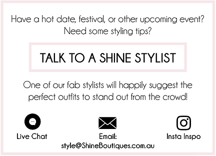 Shine Boutiques Talk to a Shine Stylist.