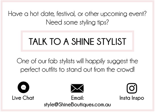 Shine Boutiques Talk to a Shine Stylist.