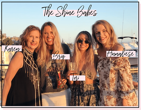 The Shine Babes - Sunshine Coast Shine B