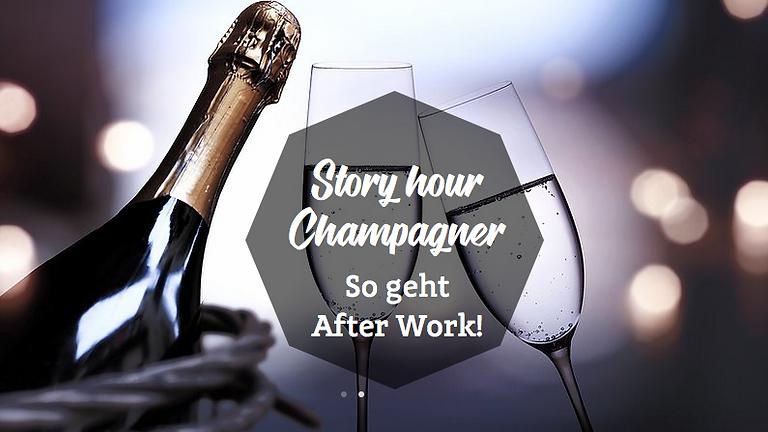 "Ausverkauft! ""Story hour Champagner"". So geht After Work ca. 1,5 Std."