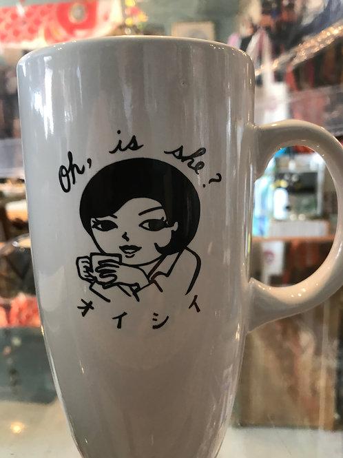 oh, is she? oishi coffee mug