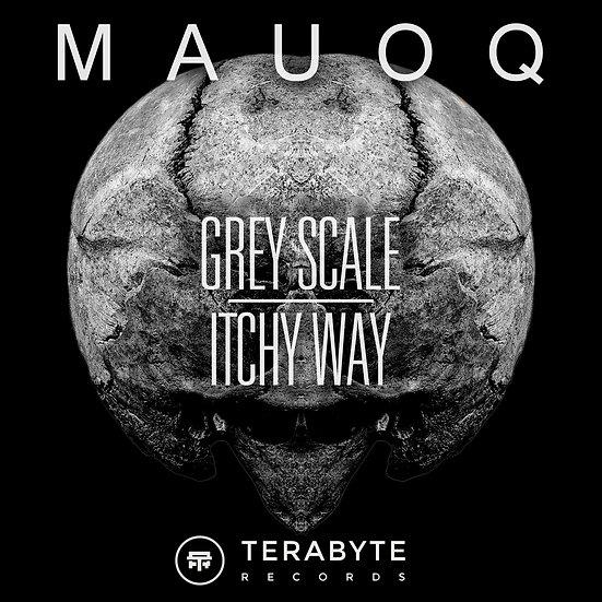 Mauoq - Grey Scale / Itchy Way [TB016]
