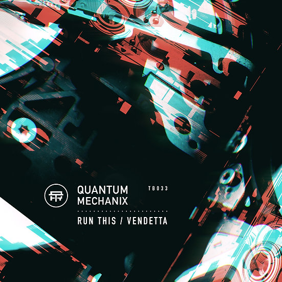 Quantum Mechanix - Run This / Vendetta [TB033]
