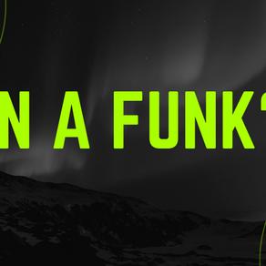 In a Funk?!