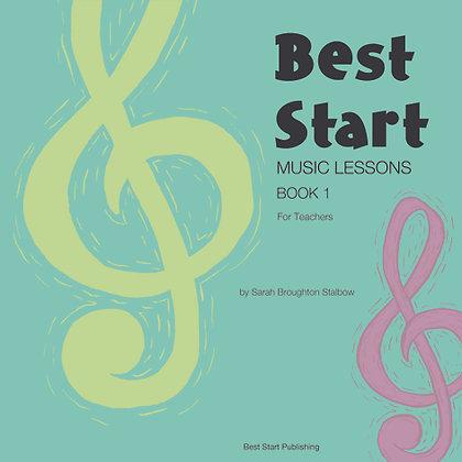 Best Start Music Lessons Book 1: for Teachers