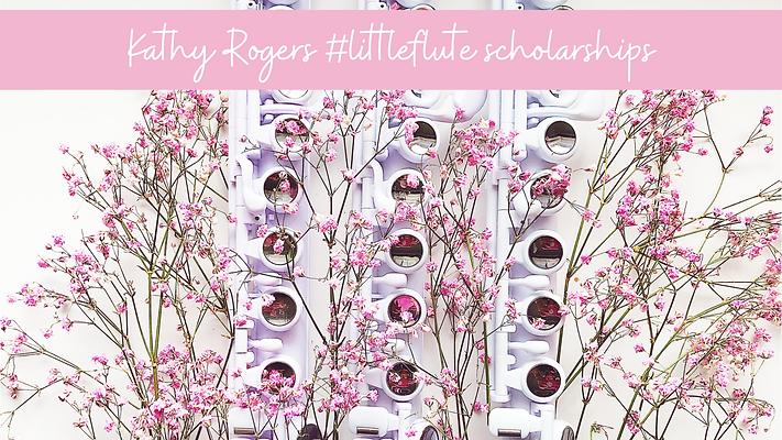Kathy Rogers #littleflutefamily scholarship.png