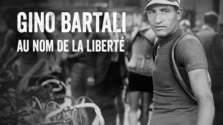 Gino Bartali, au nom de la liberté.