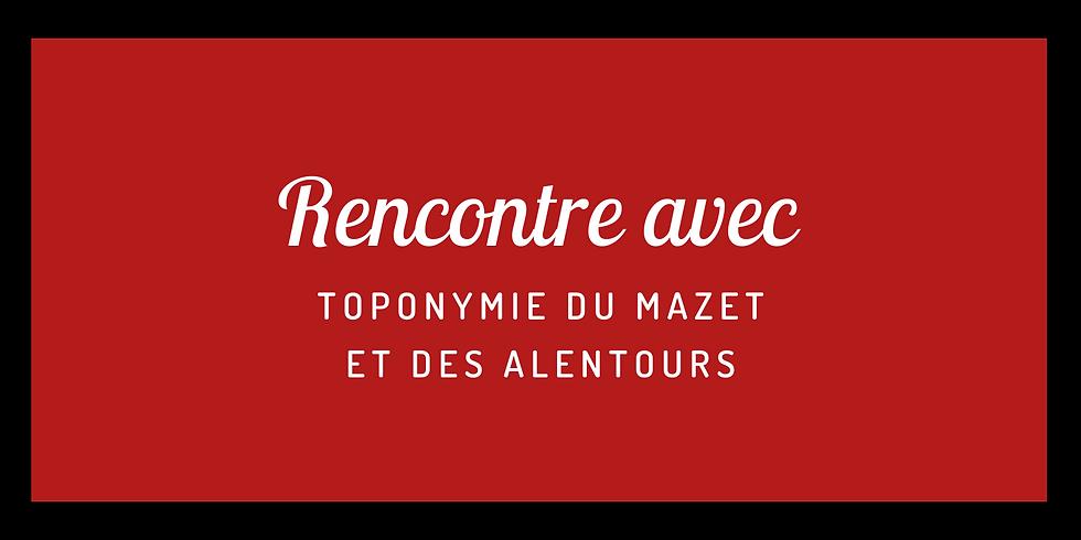 """""""Rencontre avec"""" Toponymie du Mazet et des alentours"""