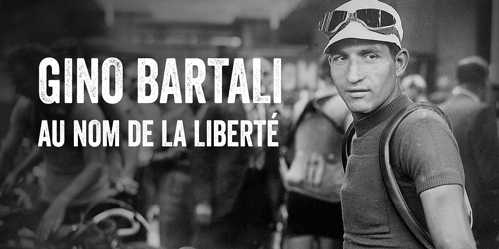 Gino Bartali, au nom de la liberté