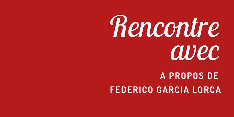 """Rencontre avec ""  Federico Garcia Lorca par Evelyne Jacquet"