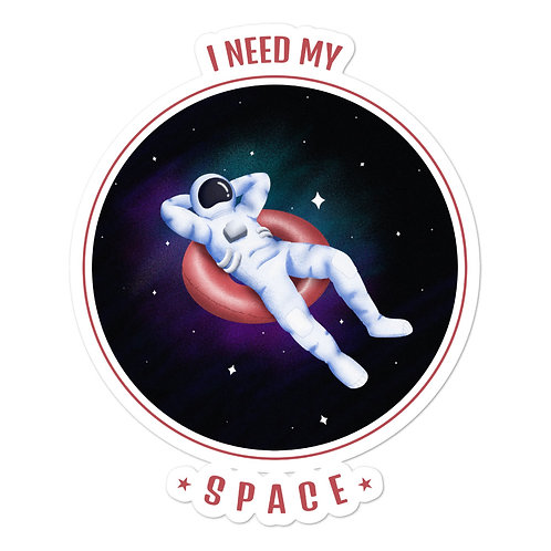 """I Need My Space"" Bubble-free stickers"