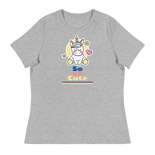 """So So Cute"" Women's Relaxed T-Shirt"