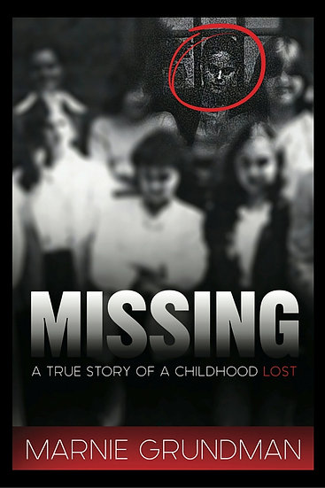 MISSING A True Story Of A Childhood Lost