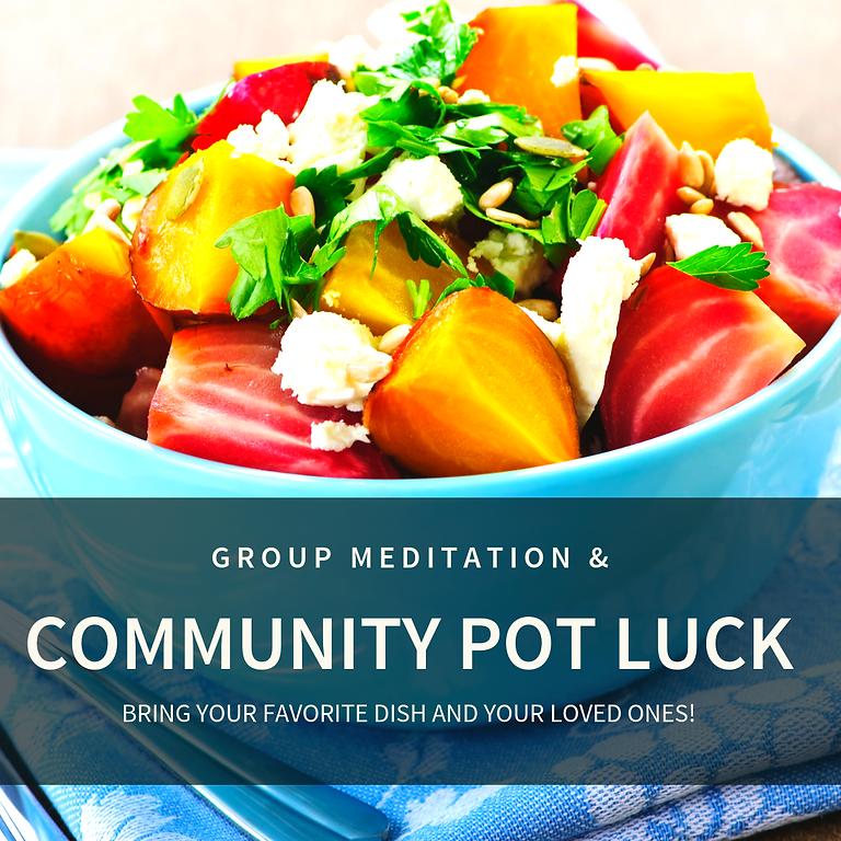 GROUP MEDITATION + POT LUCK DINNER