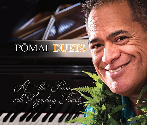 POMAI DUETS CD ʻAt The Piano With Legendary Friendsʻ