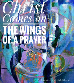 Christ Comes on the Wings of Prayer: Advent 2020