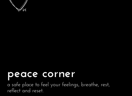 Do you have a peace corner?