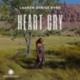 Heart Cry by Lauren Denise Byrd