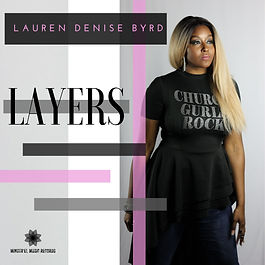 LAYERS by Lauren Denise Byrd