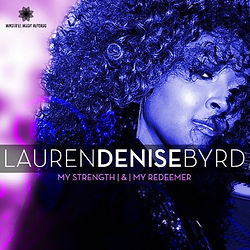 My Strenth & My Redeember by Lauren Denise Byrd