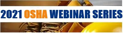 2021 OSHA Webinar Series Homepage Logo.P