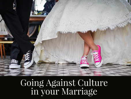 Going Against Culture In Your Marriage