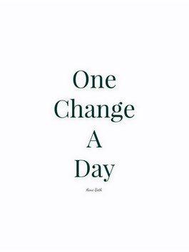 """""""One Change A Day"""""""